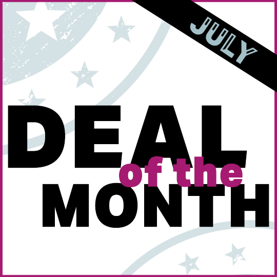 Deal of the Month – July