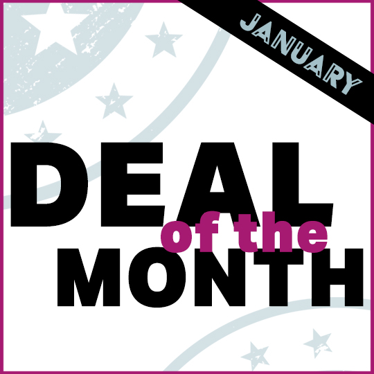 Deal of the Month – January