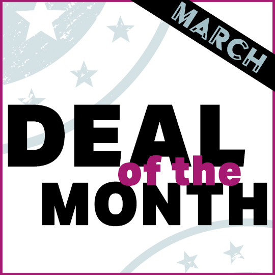 Deal of the Month – March