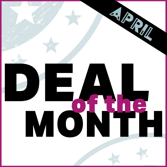 Deal of the Month – April