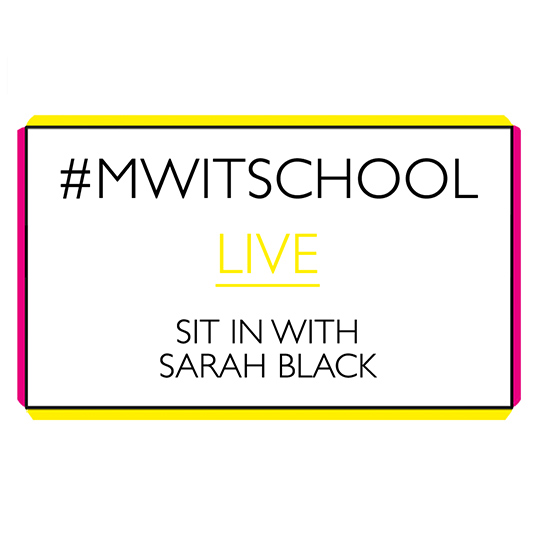 #MWITSCHOOL Live – Styling with Sarah Black