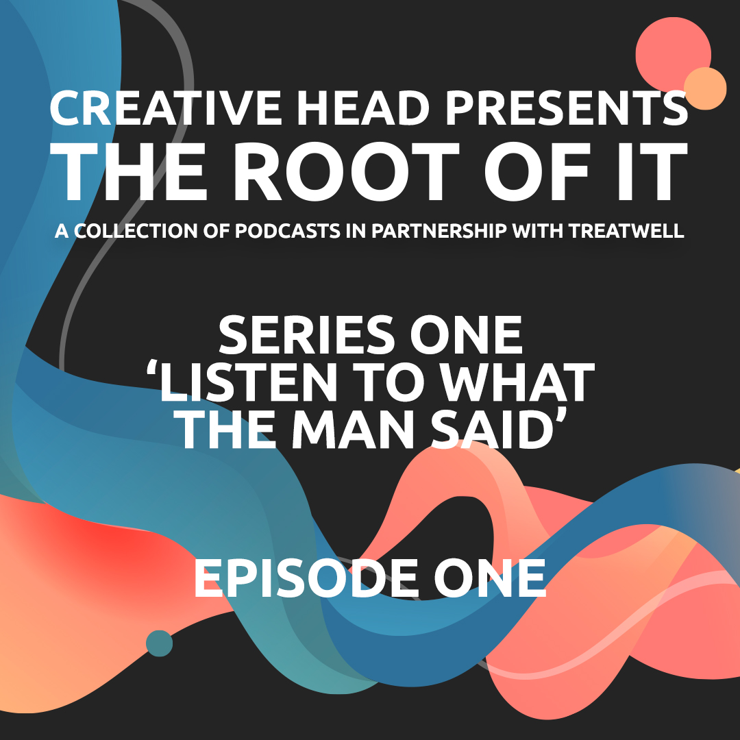 Creative HEAD Presents The Root of It
