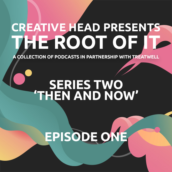Creative HEAD Presents The Root of It: Series Two