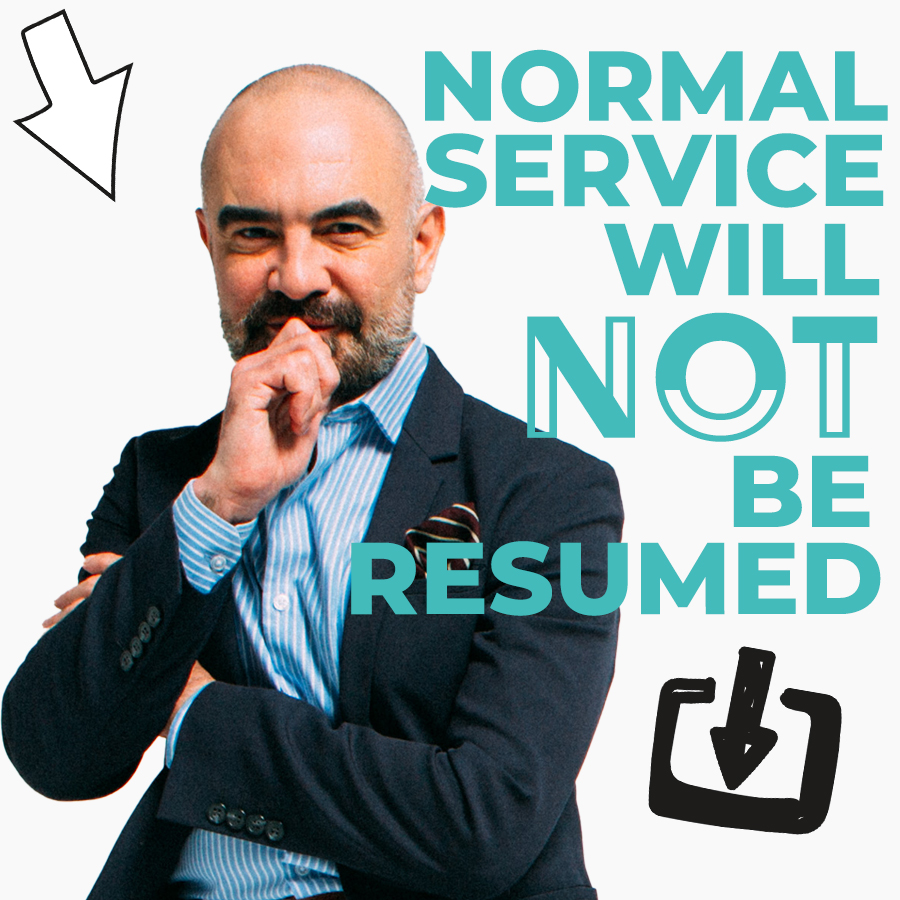 Normal service will NOT be resumed