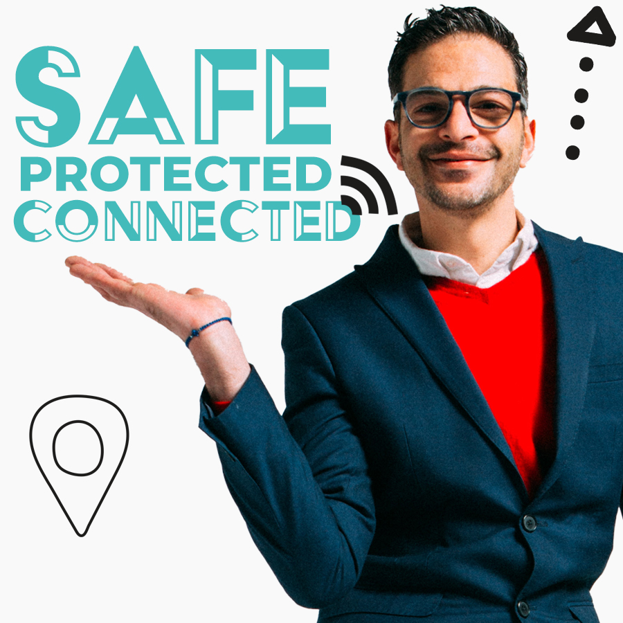 Safe, protected, connected